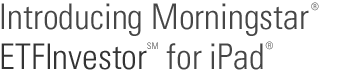 Introducing Morningstar ETFInvestor for iPad